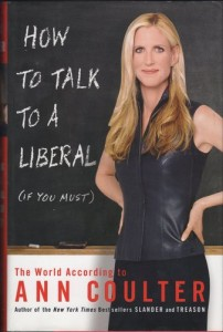 Ann Coulter - How to Talk to a Liberal