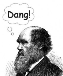 "Darwin thinks ""Dang!"""