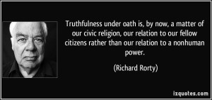 Rorty quote on truthfulness under oath