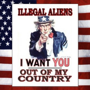 Illegal aliens - i want you out of my country
