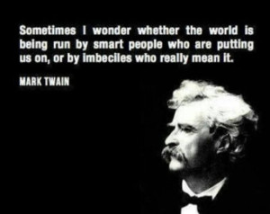 Mark Twain on imbeciles in govt